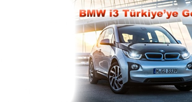 BMW,i3,Türkiyeye,Geldi!